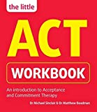 The Little ACT Workbook: An Introduction to