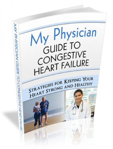 My Physician Guide to Congestive Heart Failure: Heart Strong and Healthy