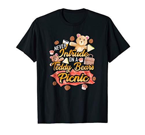 Cute Teddy Bear Tee Shirt Never Intrude On A Picnic T-shirt