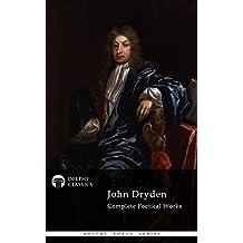 Delphi Complete Works of John Dryden (Illustrated) (Delphi Poets Series Book 29)