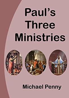 Paul's Three Ministries by [Penny, Michael]