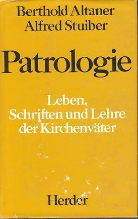 Patrologie: Leben, Schriften und Lehre der Kirchenväter Gebundenes Buch – 1980 Berthold Altaner Alfred Stuiber Verlag Herder 3451135809