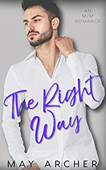 The Right Way (The Way Home Book 3) by [Archer, May]