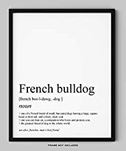 """French Bulldog Gifts - 8x10"""" UNFRAMED Dog Wall Definition Art Print - Dog Mom And Dad Gifts, Dog Lover Gi"""