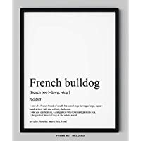 """French Bulldog Gifts - 8x10"""" UNFRAMED Dog Wall Definition Art Print - Dog Mom And Dad Gifts, Dog Lover Gifts For Men And Women - Black & White Minimal Typography Wall Decor, Frenchie Gifts"""