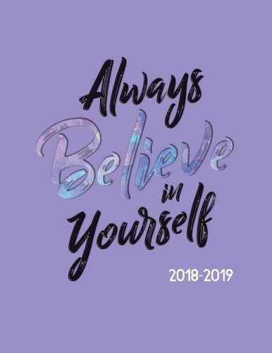 Always Believe in Yourself 2018-2019: Inspirational Weekly Planner | July 18 - Dec 19 | To-Do Lists, Inspirational Quotes + Much More (Female Empowerment) (Volume 1) by Pretty Planners