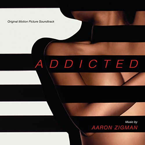 Addicted (Aaron Zigman) (Addicted Film)