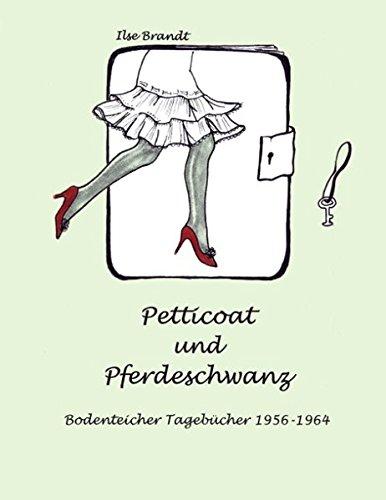 Petticoat und Pferdeschwanz: Bodenteicher Tagebücher 1956 - 1964
