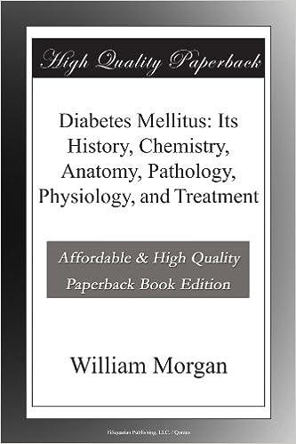 Diabetes Mellitus: Its History, Chemistry, Anatomy, Pathology ...