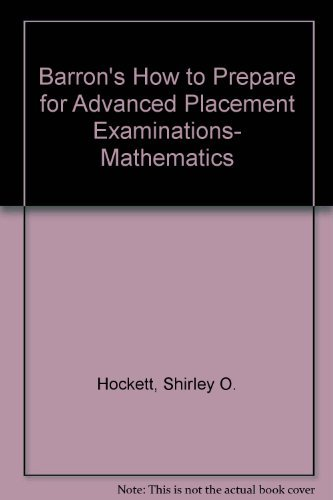 Barron's how to prepare for advanced placement examinations, mathematics (Barron's How to Prepare for the AP Calculus: A