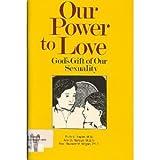 Our Power to Love, Ann Nerbun, 0898703824