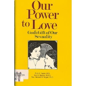 Our Power to Love: God's Gift of Our Sexuality