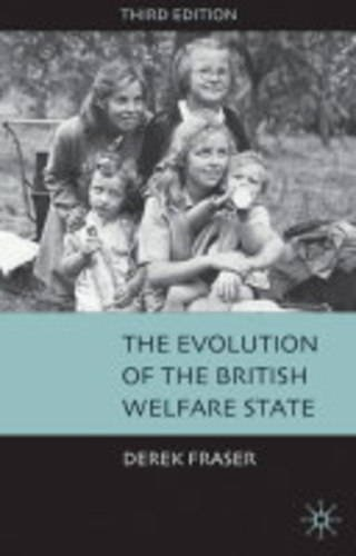 The Evolution of the British Welfare State: A History of the British Welfare State