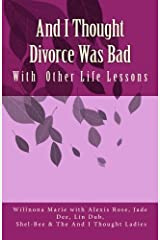 And I Thought Divorce Was Bad: With  Other Life Lessons Paperback