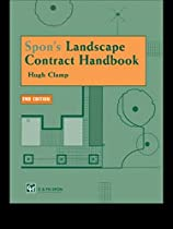 Spon's Landscape Contract Handbook: A guide to good practice and procedures in the management of lump sum landscape contracts