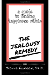 The Jealousy Remedy: A Guide To Finding Happiness Within Paperback