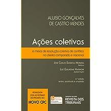 Ações coletivas e meios de resolução coletiva de conflitos no direito comparado e nacional