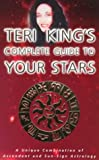 Teri King's Complete Guide to Your Stars, Teri King, 1852306386