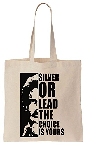 Silver Or Lead The Choice Is Yours Quote Sacchetto di cotone tela di canapa