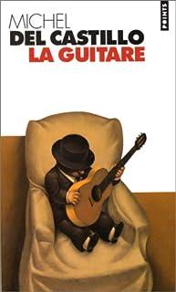 La guitare : récit, Del Castillo, Michel