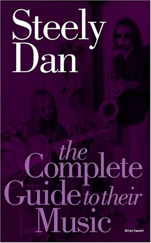 Download Steely Dan: The Complete Guide To Their Music ebook