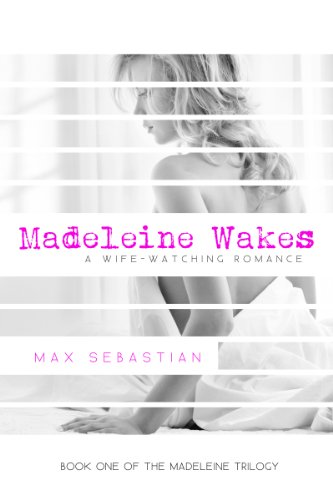 Madeleine-Wakes-A-Wife-Watching-Romance-Book-One-of-the-Madeleine-Trilogy