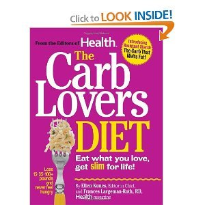 The Carb Lovers Diet: Eat What You Love, Get Slim For Life by Kunes, Ellen, Largeman-Roth, Frances (2010) Hardcover ()