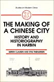 The Making of a Chinese City, Soren Clausen and Stig Thøgersen, 1563244756