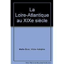 LOIRE ATLANTIQUE AU 19ÔME SIÔCLE