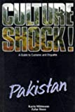 Culture Shock! Pakistan: A Guide to Customs and Etiquette