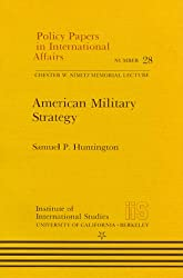 American Military Strategy (Policy Papers in International Affairs)