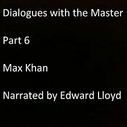 Dialogues with the Master, Part 6