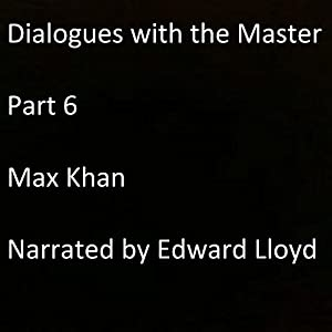 Dialogues with the Master, Part 6 Audiobook