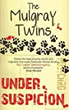 [(Under Suspicion)] [By (author) The Mulgray Twins] published on (April, 2009)