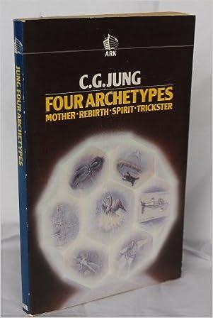 Four Archetypes: Mother, Rebirth, Spirit. Trickster