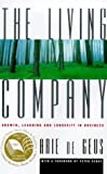 The Living Company: Growth, Learning and Longevity in Business