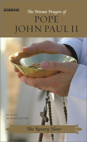 The Rosary Hour: The Private Prayers of Pope John Paul II by Brand: Simon n Schuster Audio