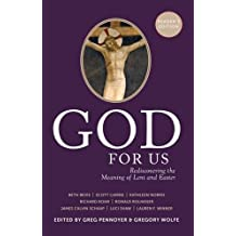 God for Us: Rediscovering the Meaning of Lent and Easter