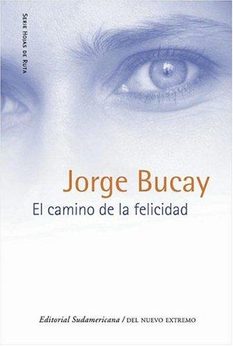 9500725487 - Jorge Bucay: El camino de la felicidad (Del Nuevo Extremo) - Libro