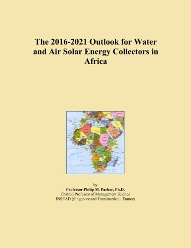 The 2016-2021 Outlook for Water and Air Solar Energy Collectors in Africa