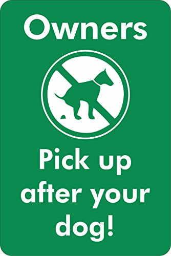 "Owners pick up after your dog sign, 9"" Tall x 6"" wide"