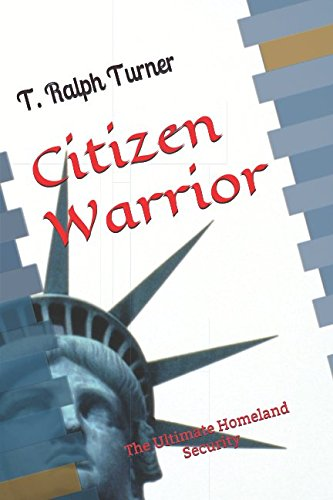Citizen Warrior: The Ultimate Homeland Security