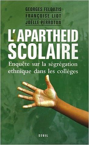 Livres L'apartheid scolaire : Enquête sur la ségrégation ethnique dans les collèges pdf