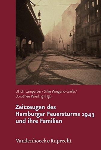 Zeitzeugen des Hamburger Feuersturms 1943 und ihre Familien: Forschungsprojekt zur Weitergabe von Kriegserfahrungen (German Edition)