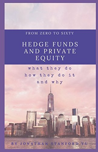 From Zero to Sixty on Hedge Funds and Private Equity 3.0