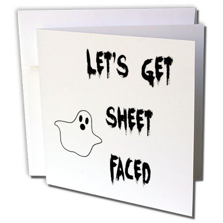 3dRose Xander funny quotes - Lets get sheet faced, black lettering with picture of a ghost - 1 Greeting Card with envelope (gc_253921_5)