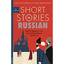 Short Stories in Russian for Beginners: Read for pleasure at your level, expand your vocabulary and learn Russian the fun way! (Teach Yourself Short Stories for Beginners-multiple Languages)
