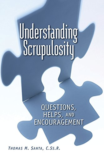 Understanding Scrupulosity: Questions, Helps, and Encouragement