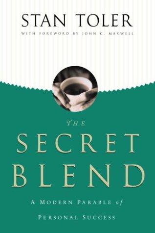 Read Online The Secret Blend: A Modern Parable of Personal Success pdf epub