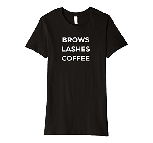 7fbe829d659 Galleon - Womens Eyebrow Microblading, Eyelash Extensions, Coffee Tshirt XL  Black